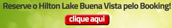 Banner - Clique aqui para reservar o Hilton Lake Buena Vista pelo Booking