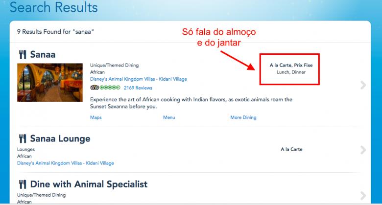 Na busca do site da Disney, só fala de almoço e jantar do Sanaa.