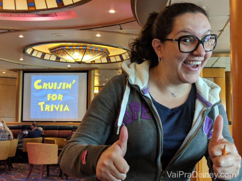 Se você encontrar a minha irmã no navio, cuidado! Ela vai te levar pra trivia! hahahaha pior que dependendo do tema é bem legal!